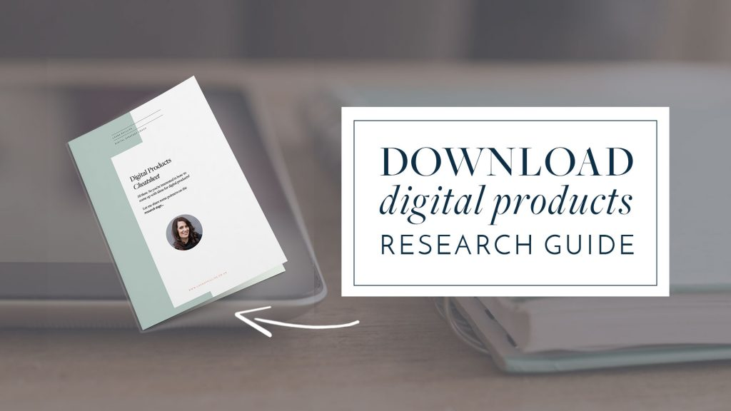 Stop trading time for money - Download my digital products research guide